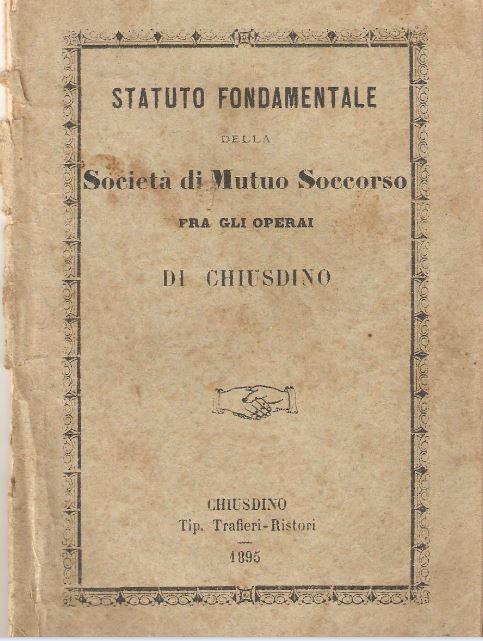 01. Statuto fondamentale della Società di Mutuo Soccorso fra gli operai di Chiusdino, 1895