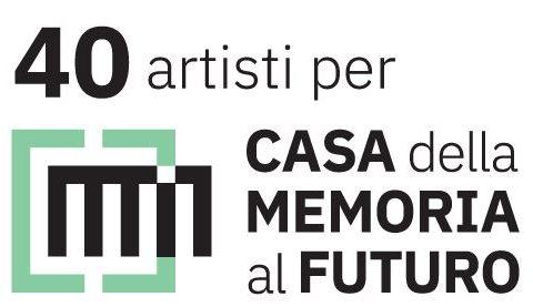 """""""40 artisti per la Casa della memoria al futuro"""" dal 23 al 30 marzo"""