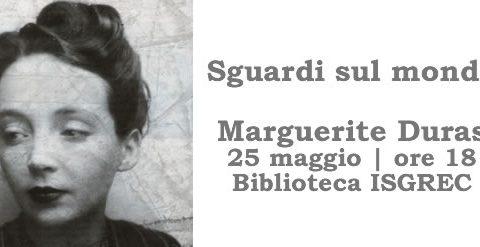 Lo sguardo sul mondo di Marguerite Duras