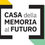 Casa della memoria al futuro