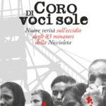 """24 aprile 2018 – Presentazione del volume """"Coro di voci sole.Nuove verità sull'eccidio degli 83 minatori della Niccioleta"""""""