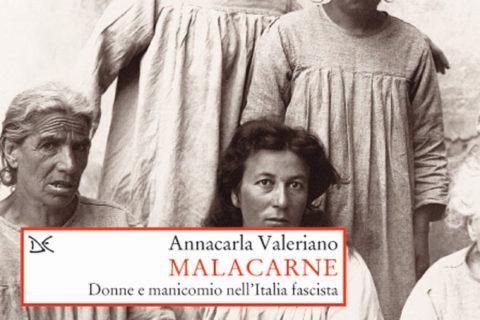 """25 aprile 2018 – Presentazione del volume """"Malacarne. Donne e manicomionell'Italia fascista"""""""