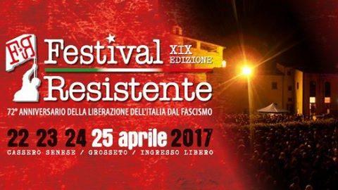 FESTIVAL RESISTENTE – XIX EDIZIONE: LO SPETTACOLO DELLA RESISTENZA, DAL 22 AL 25 APRILE A GROSSETO