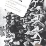 Storie di indesiderabili e di confini. I reduci antifascisti di Spagna nei campi francesi (1939-1941)